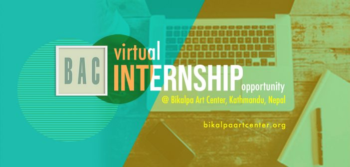 Open Call for Virtual Internship at Bikalpa Art Center, Kathmandu, Nepal